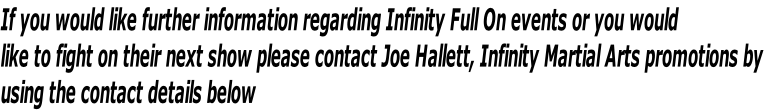 If you would like further information regarding Infinity Full On events or you would